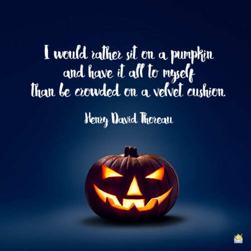 Halloween quote by Henry David Thoreau.