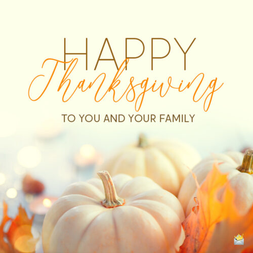 Happy Thanksgiving message to share with love ones.