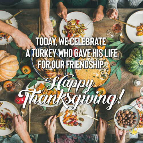 Funny Thanksgiving quote to share with friends.