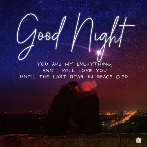 Good night message to share with the one you love.