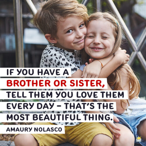 Cute brother and sister quote to note or share.