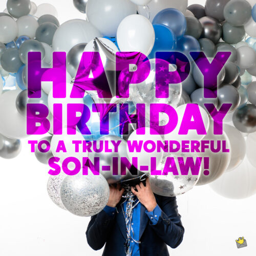 Birthday wish for son-in-law.
