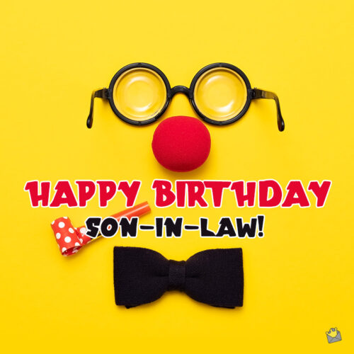 Funny image with birthday message for son-in-law.