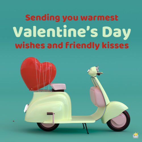 Happy Valentine's day message to share with a friend.