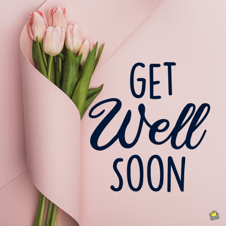 Take Care! | 40 Get Well Soon Wishes