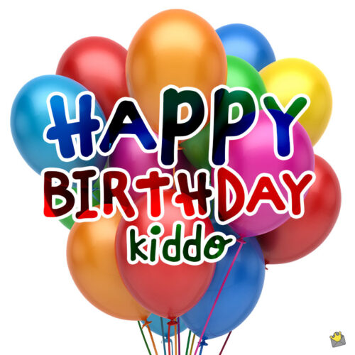 Birthday wish for a kid.