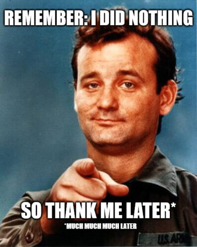 Thank Me Later Bill Murray Meme to Cheer Them Up