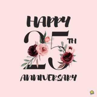 Happy 25th Anniversary wish with roses.
